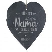 """Schieferherz """"Glück ist eine Mama wie dich zu haben"""" - mit Personalisierung"""