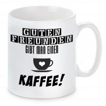 Tasse mit Motiv - Guten Freunden gibt man einen Kaffee