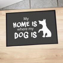 "Fußmatte ""My home is where my dog is"""