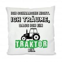Kissen: Ich schnarche nicht ich träume dass ich ein Traktor bin