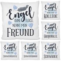 Kissen mit Motiv - Engel ohne Flügel nennt man Freund / Kollege / Großonkel / Schwiegervater / Schwiegersohn / Schwager.
