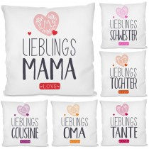 Kissen mit Motiv - Lieblings- Oma / Mama / Schwester / Tochter / Tante / Cousine.