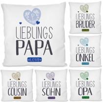 Kissen mit Motiv - Lieblings- Opa / Papa / Bruder / Sohn / Onkel / Cousin.