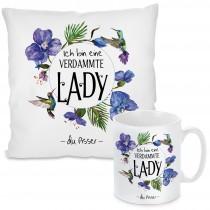 Kissen oder Tasse: Ich bin eine verdammte Lady - du Pisser!