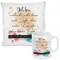 Kissen oder Tasse: Ich bin vielleicht nicht deine erste Liebe....