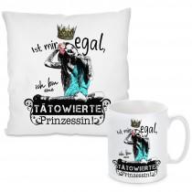 Kissen oder Tasse mit Motiv Modell: Ist mir egal, ich bin eine tätowierte Prinzessin!