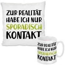 Kissen oder Tasse mit Motiv - Kontakt zur Realität