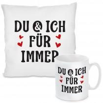 Kissen oder Tasse: DU & ICH FÜR IMMER!