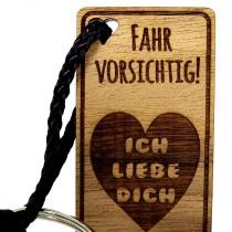 Gravur Schlüsselanhänger aus Holz Modell: Fahr vorsichtig - Ich liebe Dich