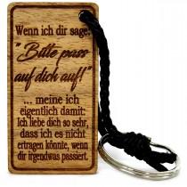 Schlüsselanhänger aus Holz Modell: Wenn ich dir sage: Bitte pass auf dich auf ...