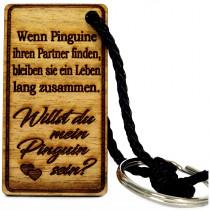 Gravur Schlüsselanhänger aus Holz Modell: Willst du mein Pinguin sein?