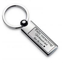 Metall Schlüsselanhänger - Fahr vorsichtig, ich/wir brauchen dich hier bei mir/uns