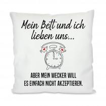 Kissen: Mein Bett und ich lieben uns...