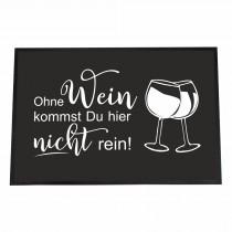 Fußmatte - Ohne Wein kommst du hier nicht rein