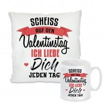 Kissen oder Tasse: Scheiss auf den Valentingstag. Ich liebe Dich jeden Tag