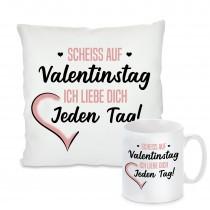 Kissen oder Tasse: Scheiss auf Valentingstag. Ich liebe Dich jeden Tag