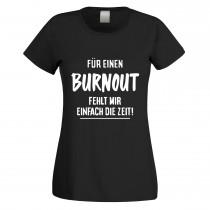 Funshirt weiß oder schwarz, als Tanktop oder Shirt - Für einen Burnout fehlt mir einfach die Zeit!