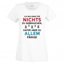 Funshirt weiß oder schwarz, als Tanktop oder Shirt - Ich bin zwar für nichts zu gebrauchen ...