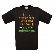 Funshirt weiß oder schwarz - als Tanktop, oder Shirt - Bitte den Fahrer während der Fahrt nicht anbrechen.