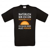 Funshirt weiß oder schwarz, als Tanktop oder Shirt - Natürlich bin ich ein Morgenmensch ...