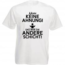 Funshirt weiß oder schwarz - als Tanktop, oder Shirt - ÄÄHH KEINE AHNUNG! DAS WAR DIE ANDERE SCHICHT!