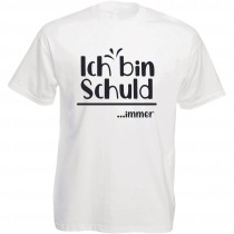 Funshirt weiß oder schwarz, als Tanktop oder Shirt - Ich bin Schuld....immer