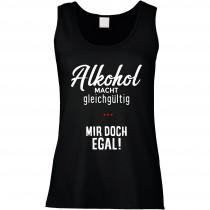 Funshirt weiß oder schwarz, als Tanktop oder Shirt - Alkohol macht gleichgültig ...