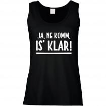 Funshirt weiß oder schwarz, als Tanktop oder Shirt - Ja, ne komm is' klar!