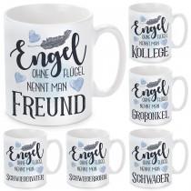 Tasse mit Motiv - Engel ohne Flügel nennt man Freund / Kollege / Großonkel / Schwiegervater / Schwiegersohn / Schwager.