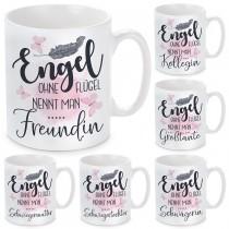 Tasse mit Motiv - Engel ohne Flügel nennt man Freundin / Kollegin / Großtante / Schwiegermutter / Schwiegertochter / Schwägerin.
