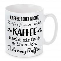 Tasse mit Motiv - Kaffee redet nicht