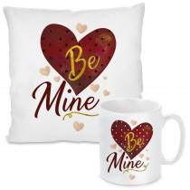 Kissen oder Tasse: Be Mine.