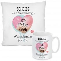 Kissen oder Tasse: Scheiss auf Valentinstag.... (personalisierbar)