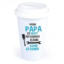 """Coffee-to-Go-Becher mit Motiv """"Wenn Papa es nicht reparieren kann"""""""