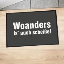"""Fußmatte """"Woanders is' auch scheiße!"""""""