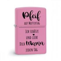 Original Zippo Benzinfeuerzeug:  Pfeif auf Muttertag! - Ich schätze und liebe Dich, Mama, jeden Tag.