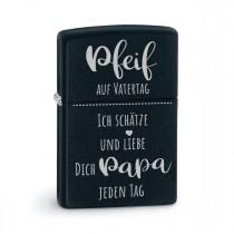 Original Zippo Benzinfeuerzeug: Pfeif auf Vatertag! - Ich schätze und liebe Dich, Papa, jeden Tag.
