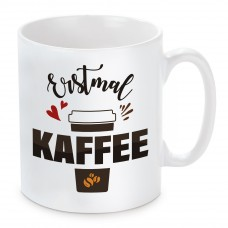 Tasse mit Motiv - Erstmal Kaffee..