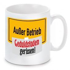 Tasse: Außer Betrieb - Geduldsfaden gerissen!
