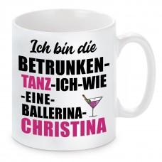 Tasse mit Motiv - ICH BIN DIE MIT WEIN TANZ ICH WIE EINE BALLERINA CHRISTINA