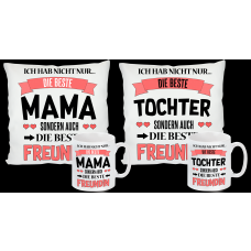 Kissen oder Tasse: Weltbeste Mama/Tochter