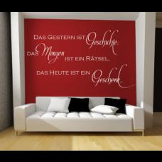 Wandspruch Das Gestern ist Geschichte...