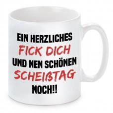 Tasse mit Motiv - EIN HERZLICHES FICK DICH UND NEN SCHÖNEN SCHEIßTAG NOCH !!