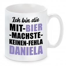Tasse mit Motiv - ICH BIN DIE MIT BIER MACHSTE KEINEN FEHLA DANIELA