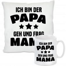 Kissen oder Tasse: Ich bin der Papa. Geh und frag Mama.