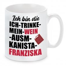 Tasse mit Motiv - Ich bin die Kanista Franziska