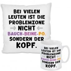 Kissen oder Tasse mit Motiv Modell: Bei vielen Leuten ist die Problemzone ...