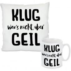 Kissen oder Tasse mit Motiv - Klug war's nicht...