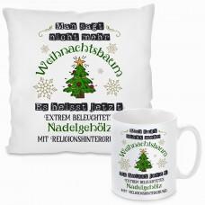Kissen oder Tasse mit Motiv - Man sagt nicht mehr Weihnachtsbaum....