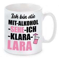Tasse mit Motiv - Ich bin die MIT ALKOHOL SEHE ICH KLARA LARA